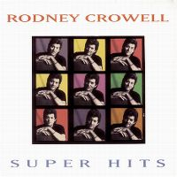 Cover Rodney Crowell - Super Hits