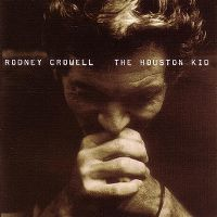 Cover Rodney Crowell - The Houston Kid
