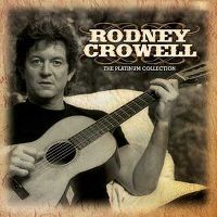 Cover Rodney Crowell - The Platinum Collection
