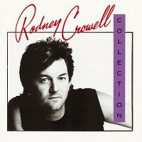 Cover Rodney Crowell - The Rodney Crowell Collection