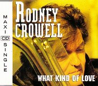 Cover Rodney Crowell - What Kind Of Love