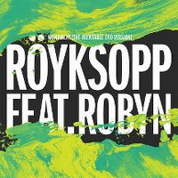 Cover Röyksopp feat. Robyn - Monument (The Inevitable End Version)