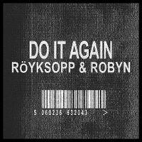 Cover Röyksopp & Robyn - Do It Again