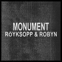 Cover Röyksopp & Robyn - Monument