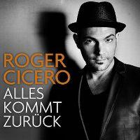 Cover Roger Cicero - Alles kommt zurück