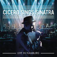 Cover Roger Cicero - Cicero Sings Sinatra - Live In Hamburg