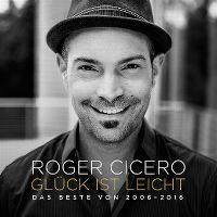 Cover Roger Cicero - Glück ist leicht - Das Beste von 2006-2016