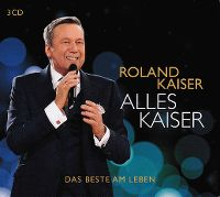Cover Roland Kaiser - Alles Kaiser - Das Beste am Leben