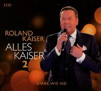 Cover Roland Kaiser - Alles Kaiser 2 - Stark wie nie