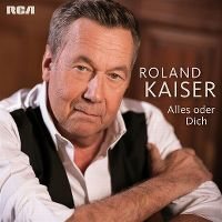 Cover Roland Kaiser - Alles oder Dich