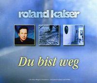 Cover Roland Kaiser - Du bist weg