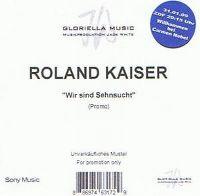 Cover Roland Kaiser - Wir sind Sehnsucht