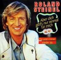 Cover Roland Steinel - Aber dich gibt's nur einmal für mich