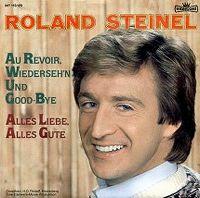 Cover Roland Steinel - Au Revoir, Wiederseh'n und Good-Bye