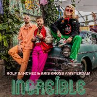 Cover Rolf Sanchez & Kris Kross Amsterdam - Increíble