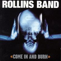 Cover Rollins Band - Come In And Burn