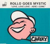 Cover Rollo Goes Mystic - Love, Love, Love - Here I Come