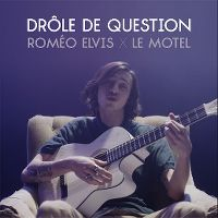 Cover Roméo Elvis x Le Motel - Drôle de question