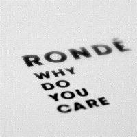 Cover Rondé - Why Do You Care