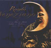 Cover Rondo' Veneziano - Rondo' Veneziano spielt Wolfgang Amadeus Mozart / Ludwig Van Beethoven / Antonio Vivaldi