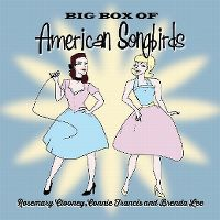 Cover Rosemary Clooney, Connie Francis and Brenda Lee - Big Box Of American Songbirds