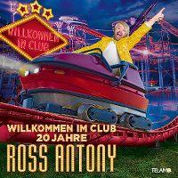 Cover Ross Antony - Willkommen im Club - 20 Jahre