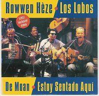 Cover Rowwen Hèze & Los Lobos - De moan / Estoy sentado aquí