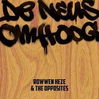 Cover Rowwen Hèze & The Opposites - De neus omhoog