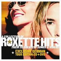 Cover Roxette - A Collection Of Roxette Hits - Their 20 Greatest Songs!