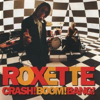 Cover Roxette - Crash! Boom! Bang!