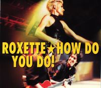 Cover Roxette - How Do You Do!