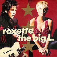 Cover Roxette - The Big L.