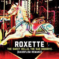 Cover Roxette - The Sweet Hello, The Sad Goodbye (Bassflow Remake)