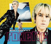 Cover Roxette - Wish I Could Fly