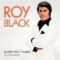 Cover Roy Black - Du bist nicht allein - Hits und Perlen