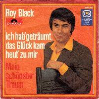 Cover Roy Black - Ich hab' geträumt, das Glück kam heut' zu mir