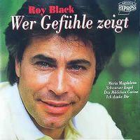 Cover Roy Black - Wer Gefühle zeigt