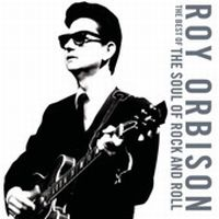 Cover Roy Orbison - The Best Of The Soul Of Rock And Roll