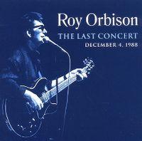 Cover Roy Orbison - The Last Concert - December 4, 1988