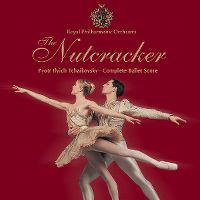 Cover Royal Philharmonic Orchestra - Pyotr Ilyich Tchaikovsky: The Nutcracker - Complete Ballet Score