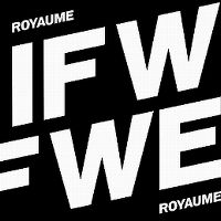 Cover Royaume - If We