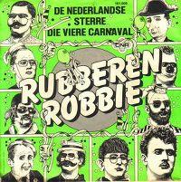 Cover Rubberen Robbie - De Nederlandse sterre die viere carnaval
