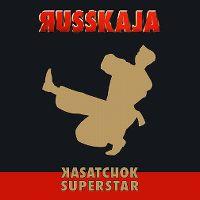 Cover Russkaja - Kasatchok Superstar
