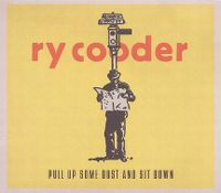 Cover Ry Cooder - Pull Up Some Dust And Sit Down