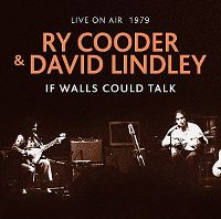 Cover Ry Cooder & David Lindley - If Walls Could Talk - Live On Air 1979