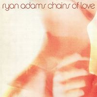 Cover Ryan Adams - Chains Of Love