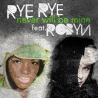 Cover Rye Rye feat. Robyn - Never Will Be Mine