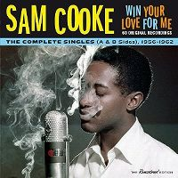 Cover Sam Cooke - Win Your Love For Me - The Complete Singles (A & B Sides), 1956-1962