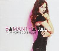 Cover Samantha Jade - What You've Done To Me