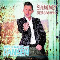 Cover Sammy Bergmans - Heel de nacht gaan dansen